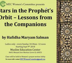 Stars in the Prophet's Orbit- Lessons from the Companions- Ladies Only by Hafidha Maryam Salma Every Sun. 10:30am to noon, Starting Sun Sept. 9th. @ MEC