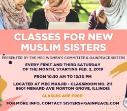Classes for New Muslim Sisters: Every 1st and 3rd Saturday of the Month. 10:30am to 12:320pm @MEC